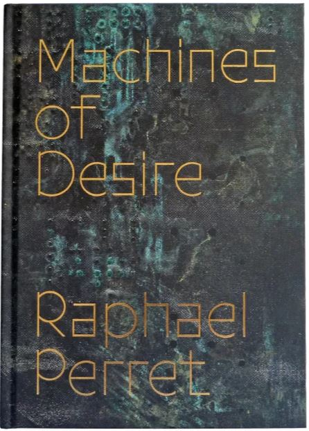"Cover des Buches ""Machines of Desire"" von Raphael Perret"