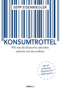 """Cover des Buches """"Konsumtrottel"""" von Sepp Eisenriegler"""